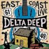 Delta Deep - East Cost Live CD/DVD