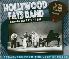 Hollywood Fats Band - Blues By The Pound Volume 1 CD