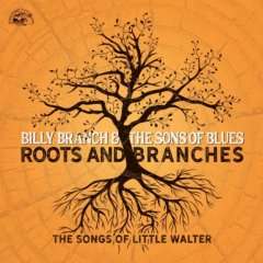 Roots And Branches — The Songs Of Little Walter
