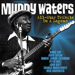 Muddy Waters All-Star Tribute To A Legend CD