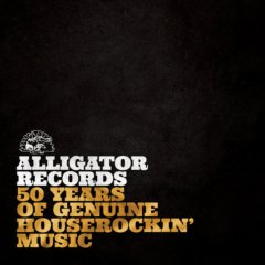 Alligator Records—50 Years Of Genuine Houserockin' Music (Double LP)