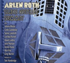 Arlen Roth Slide Guitar Summit CD