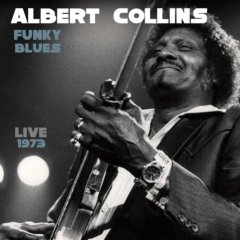 Albert Collins Funky Blues Live 1973 CD