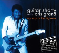 Guitar Shorty with Otis Grand My Way Or The Highway CD
