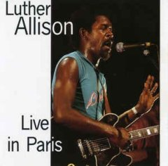 Luther Allison - Live In Paris CD