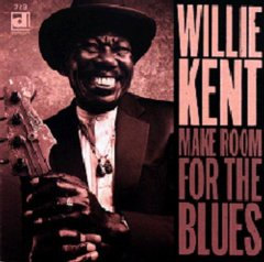 Willie Kent - Make Room For The Blues CD