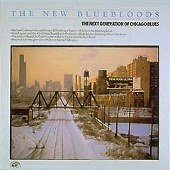 The New Bluebloods <I>The New Generation of Chicago Blues</I>