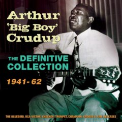 Arthur 'Big Boy' Crudup The Definitive Collection 1941-62 4-CD Set