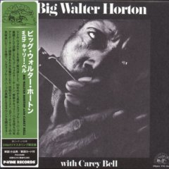[Ltd. Edition Japanese CD Mini-LP Remaster] Big Walter Horton with Carey Bell