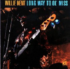Willie Kent - Long Way To Ol' Miss CD