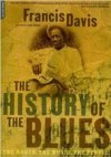 The History of the Blues:The Roots, the Music, the People by Francis Davis