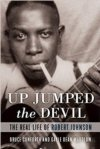 Up Jumped The Devil: The Real Life Of Robert Johnson HARDCOVER BOOK