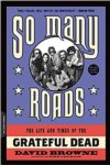 Grateful Dead - So Many Roads The Life And Times Of The Grateful Dead HARDCOVER BOOK