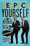 Respect Yourself - STAX Records And The Soul Explosion BOOK