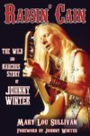 Johnny Winter - Raisin Cain - The Wild And Raucous Story Of Johnny Winter BOOK
