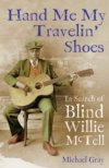Hand Me My Travelin' Shoes In Search Of Blind Willie McTell BOOK