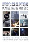 Eric Clapton Planes, Trains and Eric DVD