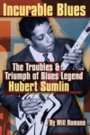 Incurable Blues - The Troubles & Triumph of Blues Legend Hubert Sumlin BOOK