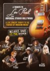 A Tribute To Les Paul Featuring Buddy Guy, Kenny Wayne Shepherd, Slash, Joe Satriani and more! DVD