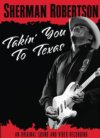 Sherman Robertson Takin' You To Texas DVD