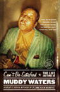 Can't Be Satisfied: The Life & Times Of Muddy Waters Book