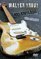 Walter Trout And The Radicals Relentless DVD