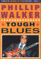 Phillip Walker: Tough Blues DVD