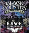 Black Country Communion Live Over Europe BLU-RAY