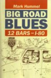 Big Road Blues 12 Bars On I-80 by Mark Hummel BOOK