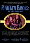 Rhythm 'N' Bayous: A Road Map To Louisiana Music - A Robert Mugge Film