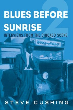 Blues Before Sunrise 2 - Interviews From The Chicago Scene