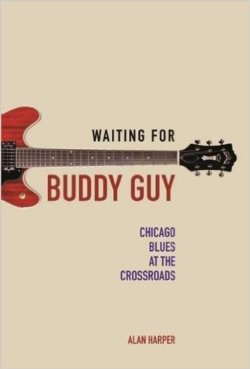 Waiting For Buddy Guy - Chicago Blues At The Crossroads BOOK