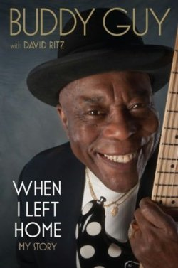 Buddy Guy When I Left Home My Story BOOK