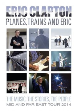 Eric Clapton Planes, Trains And Eric BLU-RAY