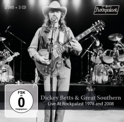 Dickey Betts & Great Southern Live At Rockpalast 1978 and 2008 2 DVD/3 CD Set