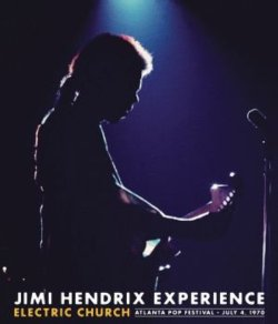 Jimi Hendrix Experience Electric Chuch Atlanta Pop Festival July 4, 1970