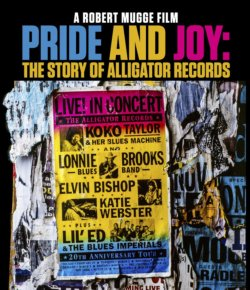 Pride And Joy: The Story Of Alligator Records A Robert Mugge Film BLU-RAY
