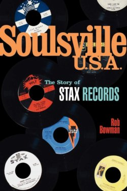 Soulsville U.S.A. The Story Of Stax Records PAPERBACK BOOK