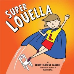 Super Louella (Children's Book Inspired by the music of Marcia Ball)