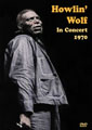 Howlin' Wolf: In Concert 1970 DVD