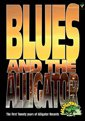 Blues And The Alligator DVD