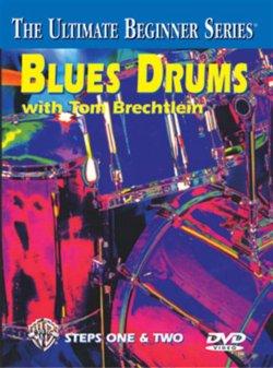 Blues Drums The Ultimate Beginner Series with Tom Brechtlein