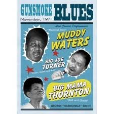 Gunsmoke Blues Live! Featuring Muddy Waters, Big Joe Turner & Big Mama Thornton