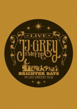 JJ Grey & Mofro Brighter Days The Live Concert DVD Only