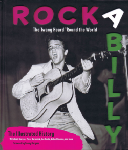 ROCKABILLY The Twang Heard 'Round The World: The Illustrated History BOOK