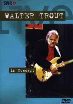 Walter Trout In Concert DVD